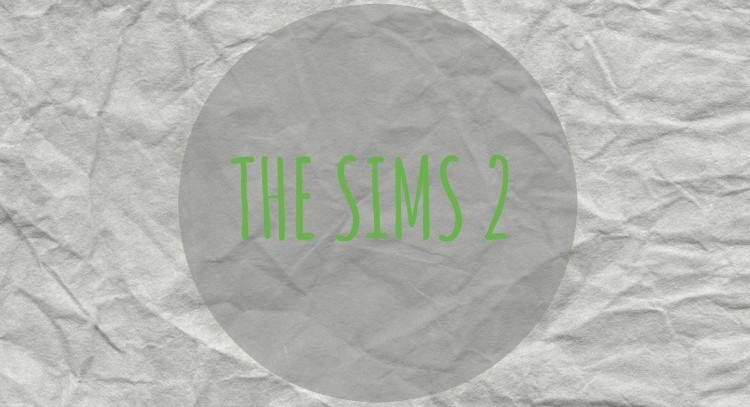 Remember When: The Sims 2