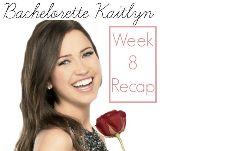 Bachelorette Kaitlyn: Week 8 Recap