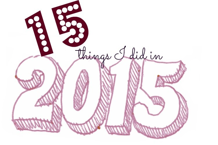 15 Things I Did in 2015