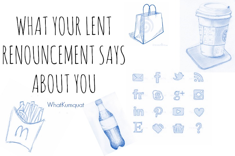 What Your Lent Renouncement Says About You