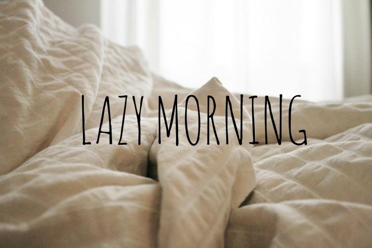 Lazy Mornings