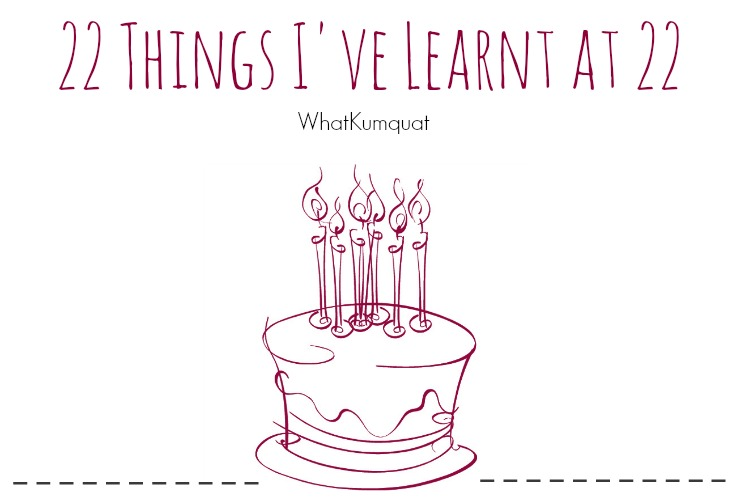 22 Things I've Learnt At 22