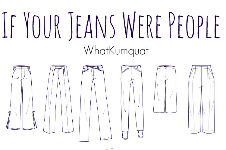 If Your Jeans Were People