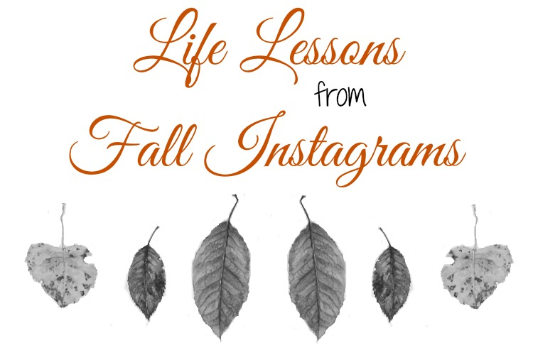 Life Lessons from Fall Instagrams