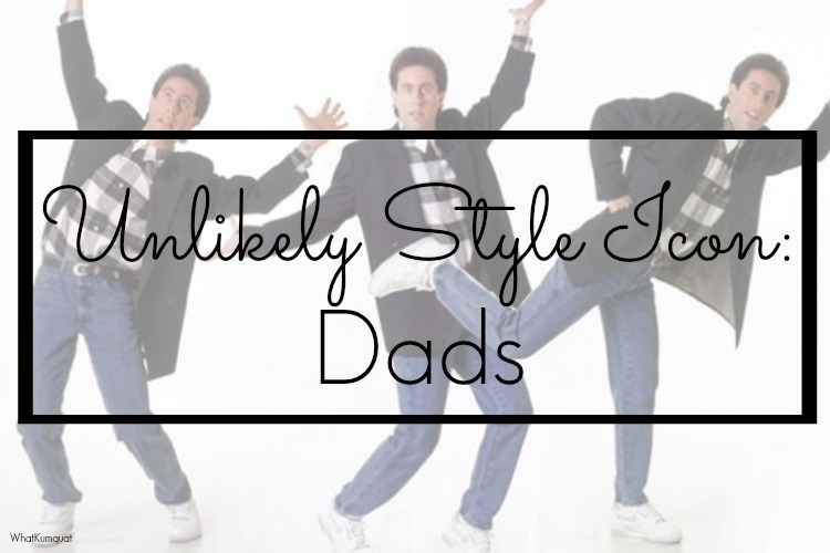 Unlikely Style Icon: Dads