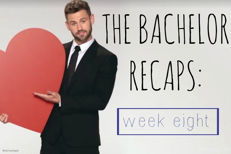 Bachelor Nick Recap: Week 8