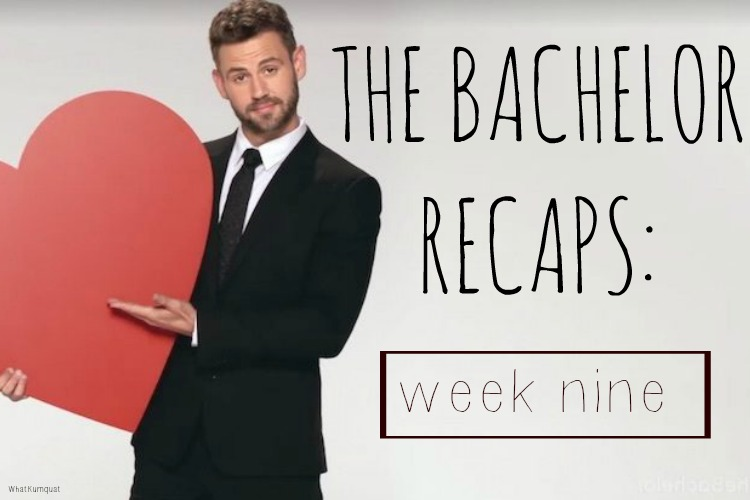 Bachelor Nick Recap: Week 9