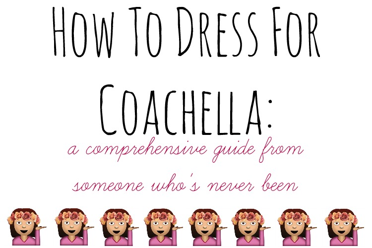 How To Dress For Coachella: A Guide