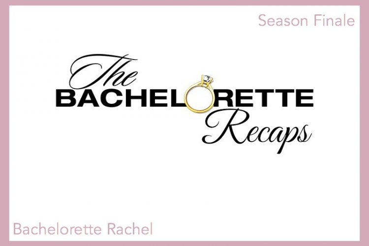 Bachelorette Rachel: Season Finale