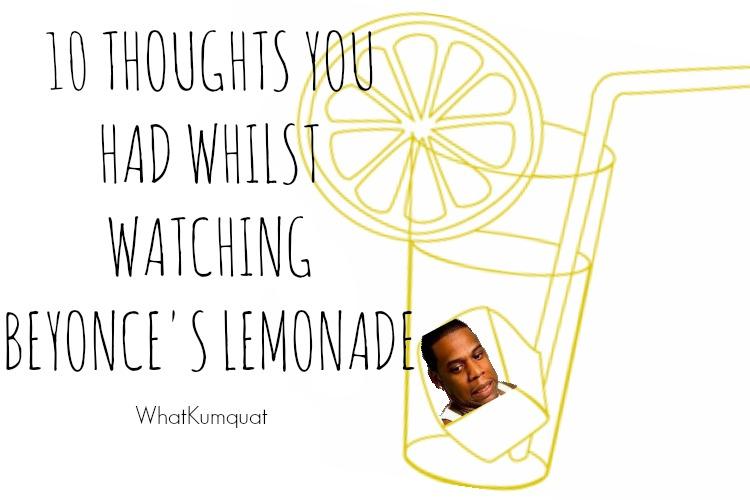 10 Thoughts You Had Watching Beyoncé's Lemonade